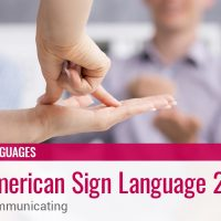American Sign Language 2a: Communicating