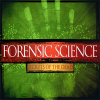 Forensic Science : Secrets of the Dead