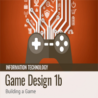 Game Design 1b: Building a Game