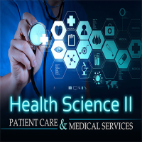 Health Science II: Patient Care and Medical Services