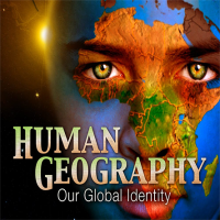 Human Geography: Our Global Identity