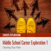 Middle School Career Exploration 1: Charting Your Path