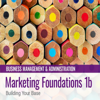 Marketing Foundations 1b: Building Your Base