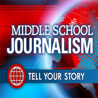Middle School Journalism: Tell Your Story