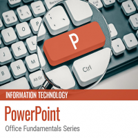PowerPoint: Office Fundamentals Series