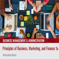 Principles of Business, Marketing, Finance 1a: Introduction