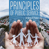 Principles of Public Service: To Serve & Protect