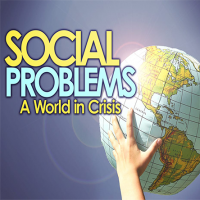 Social Problems I : A World in Crisis